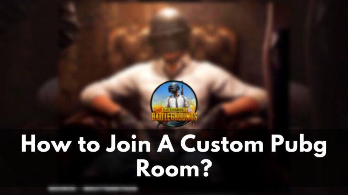 Join A Custom Pubg Room