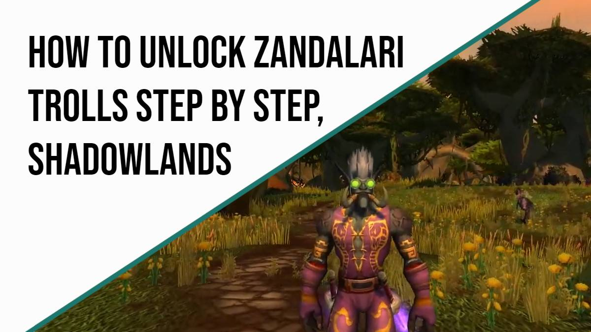 unlock zandalari trolls shadowlands