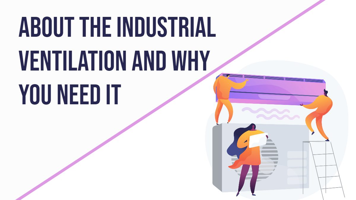 Industrial Ventilation And Why You Need It